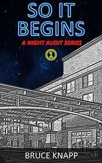 So It Begins (A Night Audit Series Book 1)