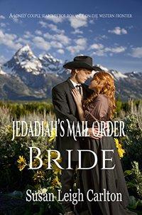 Jedadiah's Mail Order Bride (Mail Order Brides Book 2)