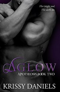 Aglow (Apotheosis Book 2)