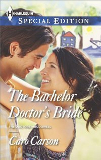 The Bachelor Doctor's Bride (The Doctors MacDowell Book 3)