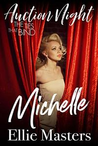 Michelle: Steamy Contemporary Romance (The Ties that Bind: Auction Night Book 3) - Published on Mar, 2020