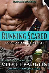 Running Scared (COBRA Securities Book 19) - Published on May, 2020