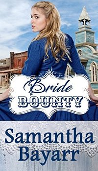 Mail Order Bride: The Bride Bounty: Christian Historical Western Romance (Western Mail Order Brides Book 2)