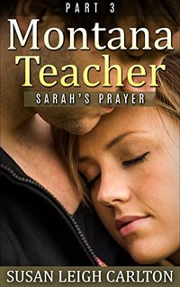 Montana Teacher Part 3: Sarah's Prayer