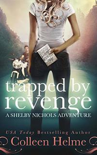 Trapped By Revenge: A Shelby Nichols Mystery Adventure (Shelby Nichols Adventure Book 5) - Published on Nov, 2013