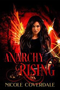 Anarchy Rising (The Wiccan Way Book 6) - Published on Dec, 2019