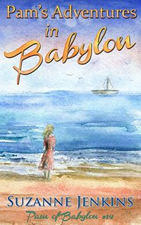 Pam's Adventures in Babylon: Pam of Babylon Book #14