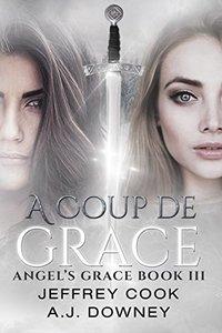 A Coup de Grace: Angel's Grace Book III