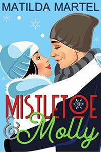 Mistletoe & Molly: A Second Chance Holiday Romance