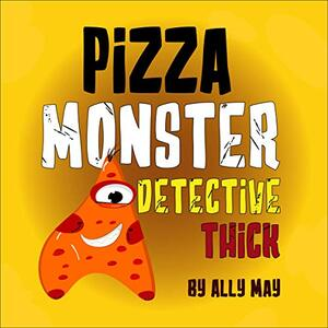 Pizza Monster Detective Thick