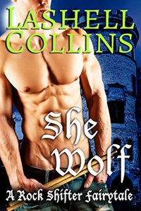 She Wolf (Rock Shifter Fairytales Book 3)