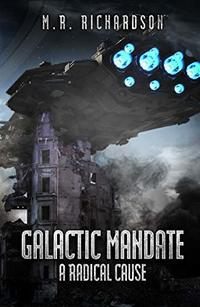 Galactic Mandate: A Radical Cause