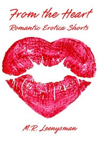 From The Heart: Four Erotica Short Stories