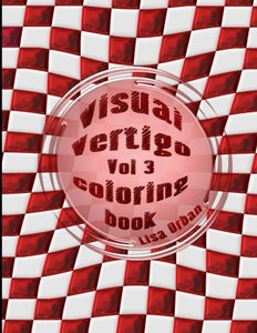 Visual Vertigo: Optical Illusion Coloring Book (Illusions by Lisa) (Volume 3)