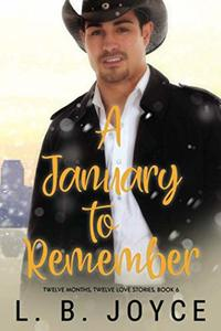 A January to Remember (Book 6 of the Series, Twelve Months, Twelve Love Stories)