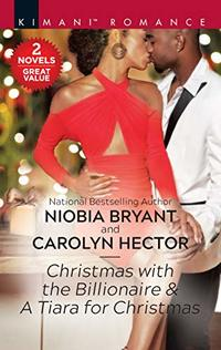 Christmas with the Billionaire & A Tiara for Christmas (Passion Grove Book 4)