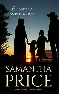 The Temporary Amish Nanny: Amish Romance (Amish Misfits Book 5)