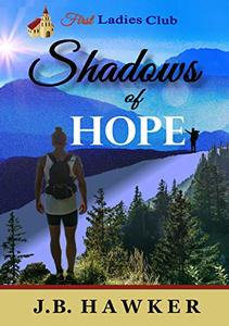 Shadows of Hope (First Ladies Club Book 4) - Published on May, 2019