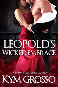 Léopold's Wicked Embrace (Immortals of New Orleans Book 5) - Published on Apr, 2014