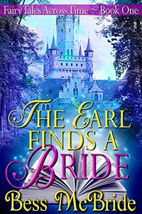 The Earl Finds a Bride (Fairy Tales Across Time Book 1)