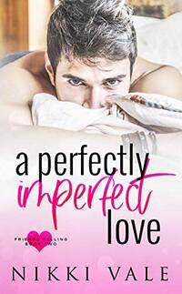 A Perfectly Imperfect Love (Friends Falling Book 2) - Published on Feb, 2016