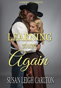 Learning to Love Again: A Cowboy's Love (Cowboy Love Book 1)