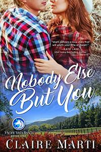 Nobody Else But You (Pacific Vista Ranch Book 1) - Published on Sep, 2019