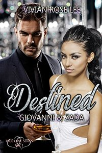 Destined : Giovanni and Zada (True Love Book 1)