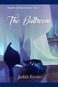 The Ballroom (Shadow of Dance Book 1)