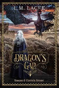 DRAGON'S GAP: (Book 2) A Fantasy Paranormal Romance Series: Sharm & Edith's Story (DRAGON'S GAP SERIES)