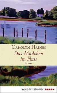 Das Mädchen im Fluss: Roman (German Edition)