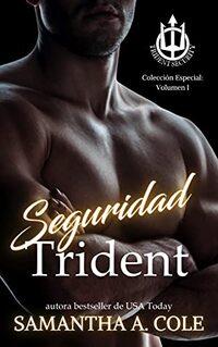 La Serie Trident Security: Colección Especial: Volumen I (Spanish Edition)