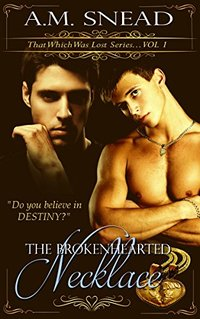 The Brokenhearted Necklace:: That Which Was Lost series (Vol. 1)