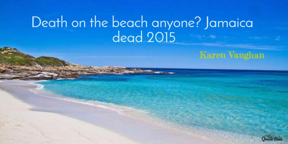 death on the beach anyone jamaica dead 2015...