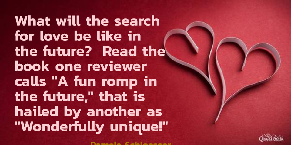 what will the search for love be like in the future read the book one reviewer calls...