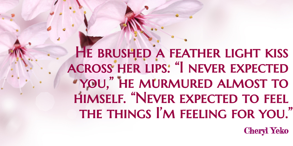 he brushed a feather light kiss across her lips i never expected you he murmured...