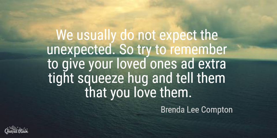 30 Love You Quotes For Your Loved Ones: We Usually Do Not Expect The Unexpected So... Picture