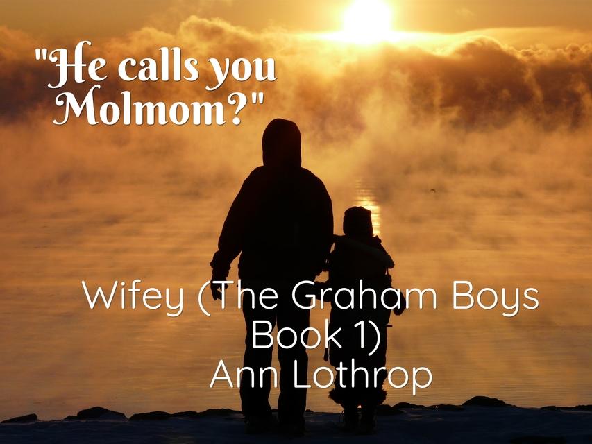 he calls you molmom...