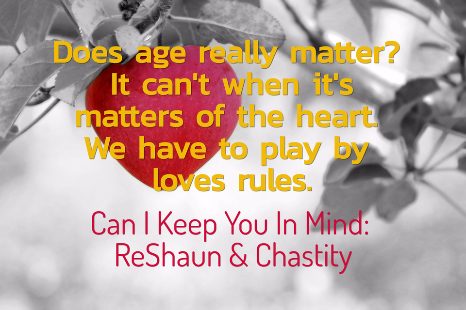 does age really matter it cant when its matters of the heart we have to play by...
