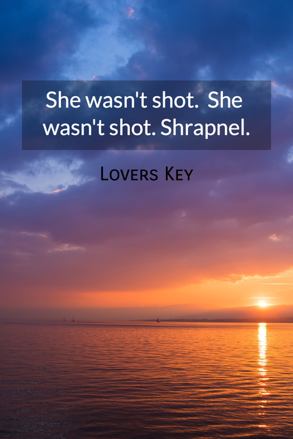 she wasnt shot she wasnt shot shrapnel...