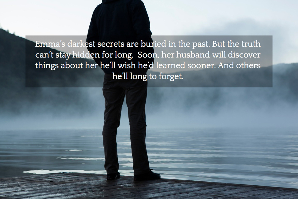 emmas darkest secrets are buried in the past but the truth cant stay hidden for...