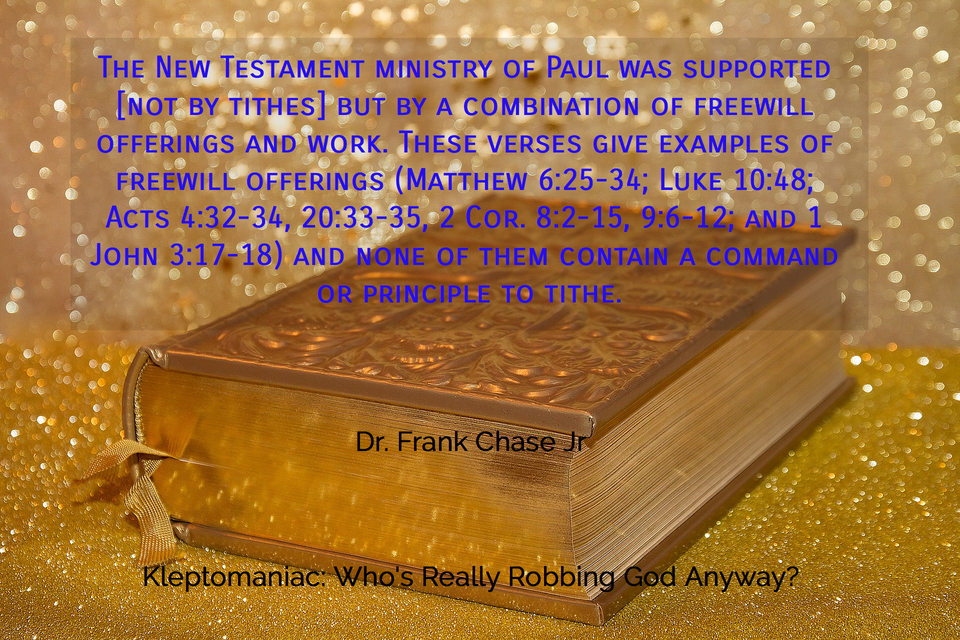 the new testament ministry of paul was supported not by tithes but by a combination of...