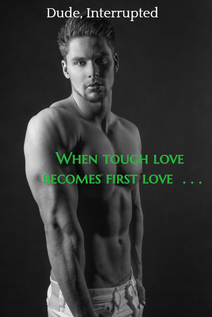 when tough love becomes first love...