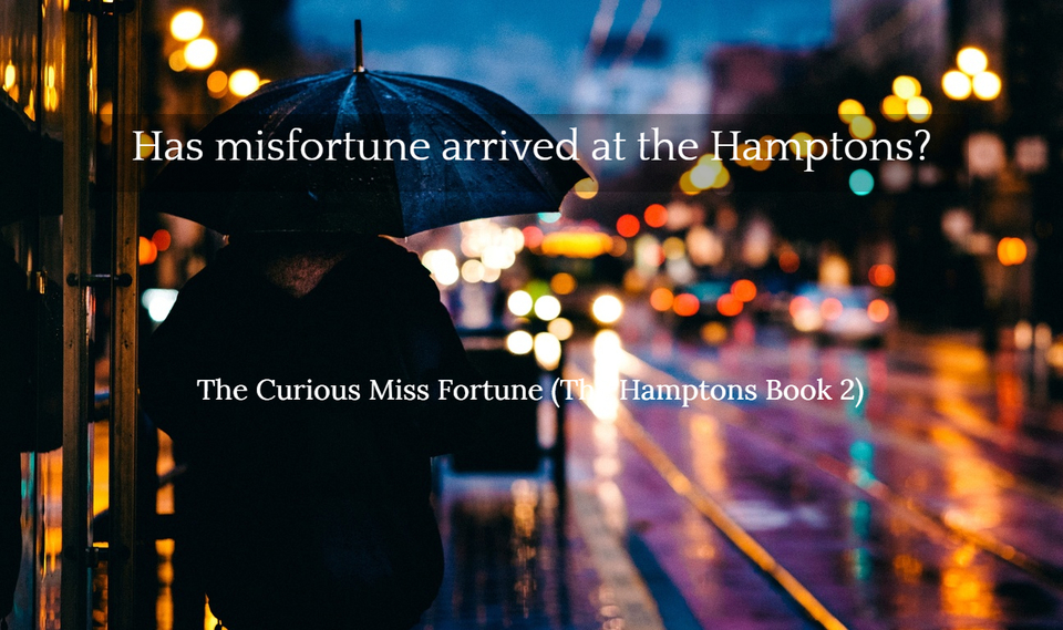 has misfortune arrived at the hamptons...