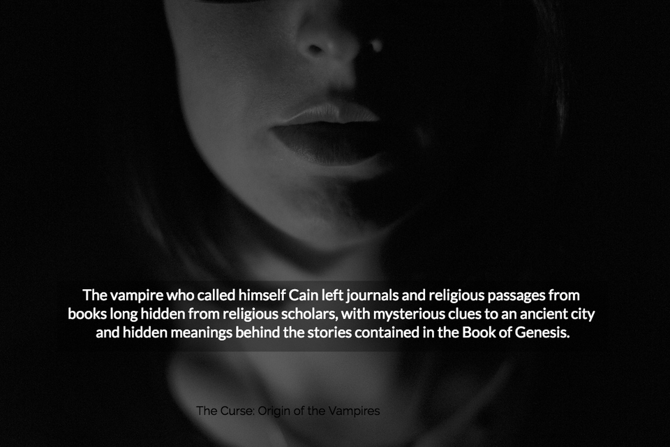 the vampire who called himself cain left journals and religious passages from books long...