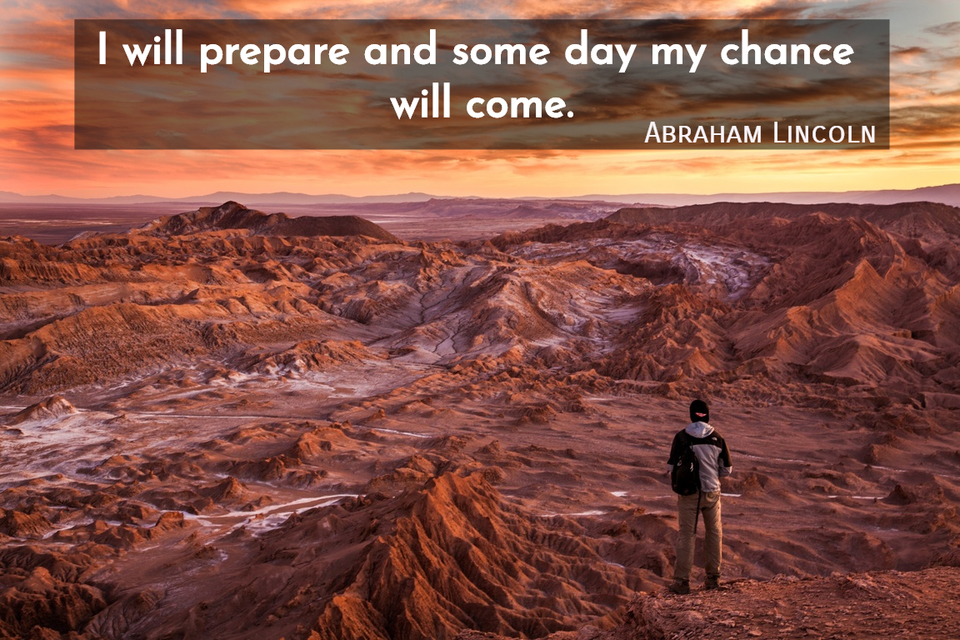 I Will Prepare And Some Day My Chance Will Picture Quotes 4867