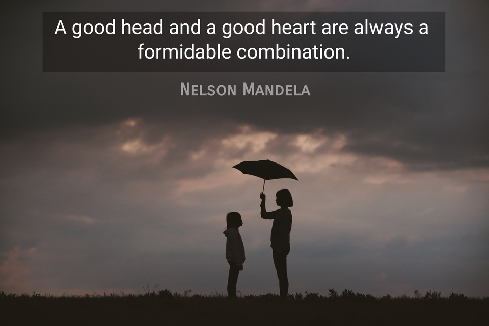 a good head and a good heart are always a formidable combination...
