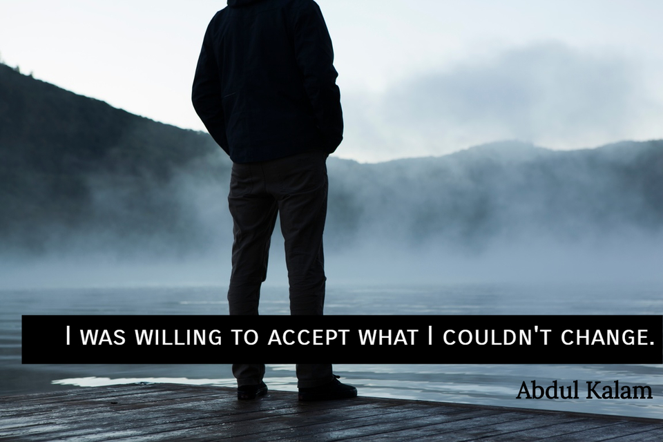 i was willing to accept what i couldnt change...