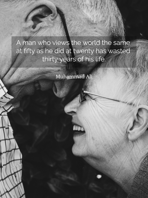 a man who views the world the same at fifty as he did at twenty has wasted thirty years...