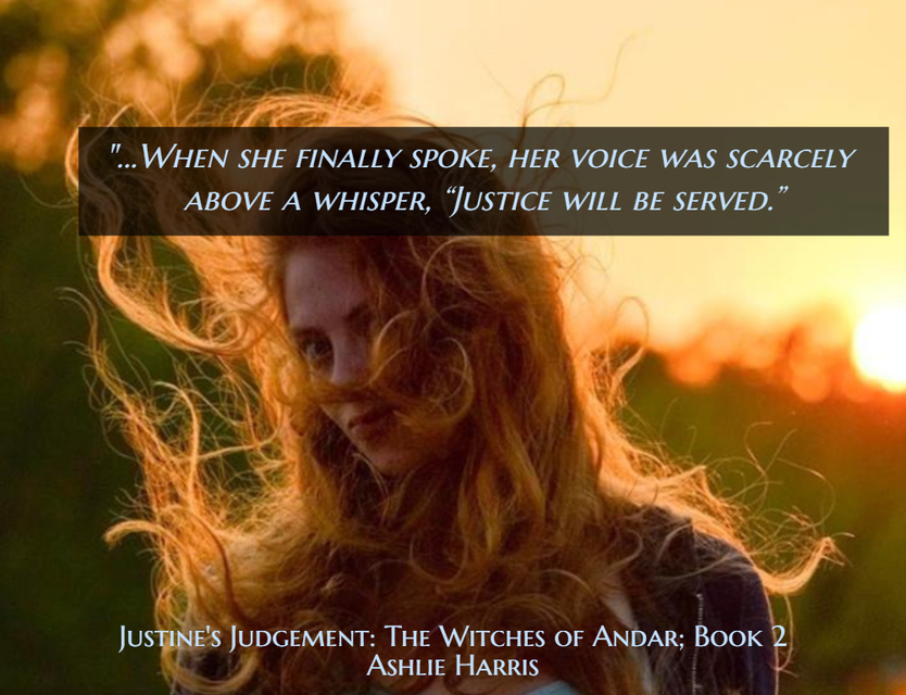 when she finally spoke her voice was scarcely above a whisper justice will be...